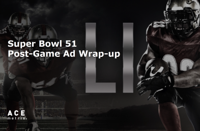 Super Bowl 51 Post-Game Ad Insights