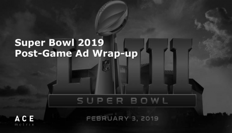 Super Bowl 53 Post-Game Ad Wrap-Up